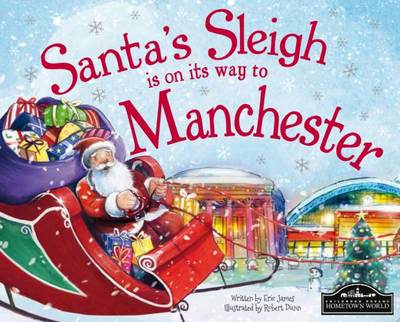 Santa's Sleigh is on its Way to Manchester by Eric James