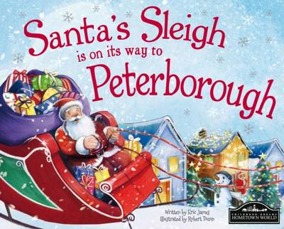 Santa's Sleigh is on its Way to Peterborough by Eric James