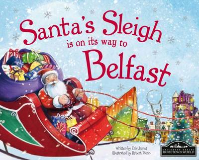 Santa's Sleigh is on its Way to Belfast by Eric James