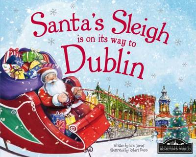 Santa's Sleigh is on its Way to Dublin by Eric James