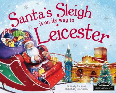 Santa's Sleigh is on its Way to Leicester by Eric James