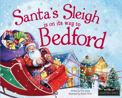 Santa's Sleigh is on its Way to Bedford by Eric James
