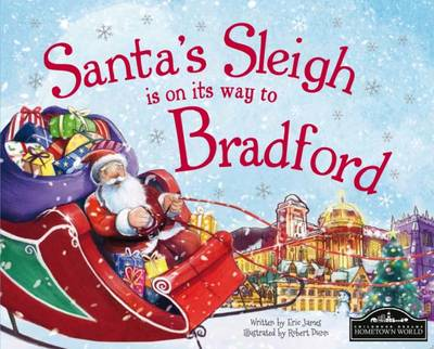 Santa's Sleigh is on its Way to Bradford by Eric James