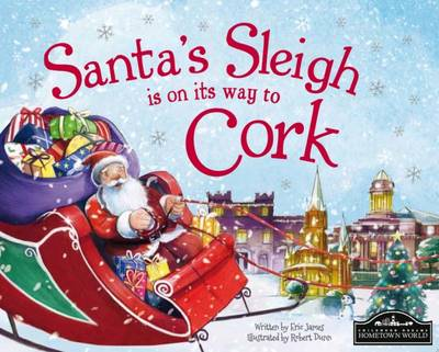 Santa's Sleigh is on its Way to Cork by Eric James