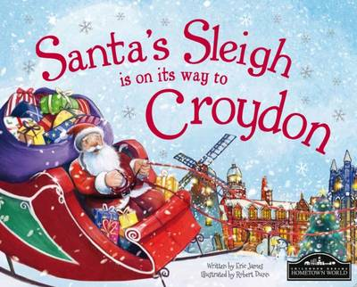 Santa's Sleigh is on its Way to Croydon by Eric James