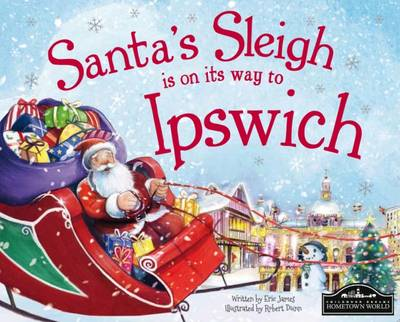Santa's Sleigh is on its Way to Ipswich by Eric James