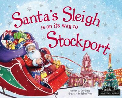 Santa's Sleigh is on its Way to Stockport by Eric James