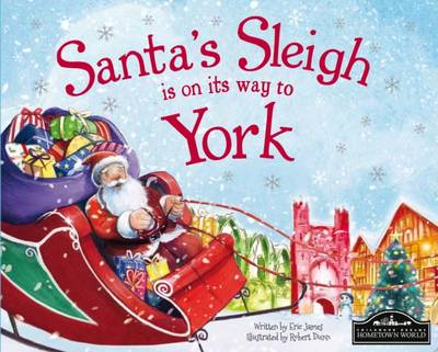 Santa's Sleigh is on its Way to York by Eric James