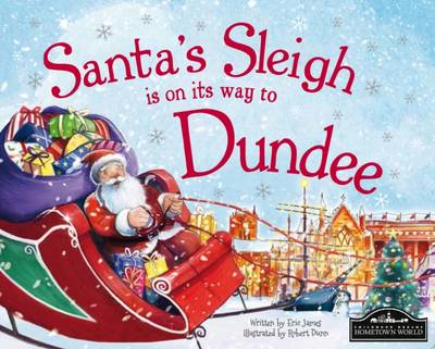 Santa Sleigh is on it's Way to Dundee by