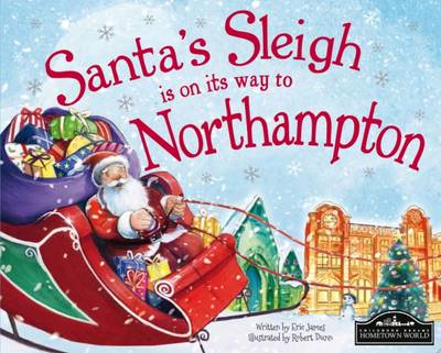 Santa Sleigh is on it's Way to Northampton by Eric James