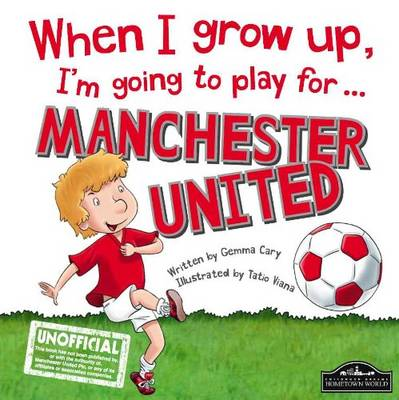 When I Grow Up, I'm Going to Play for Manchester United by