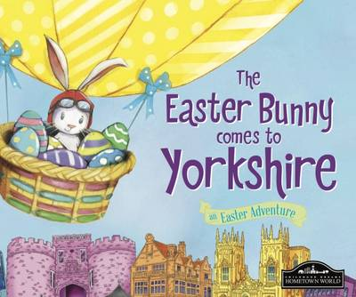 The Easter Bunny Comes to Yorkshire by Eric James