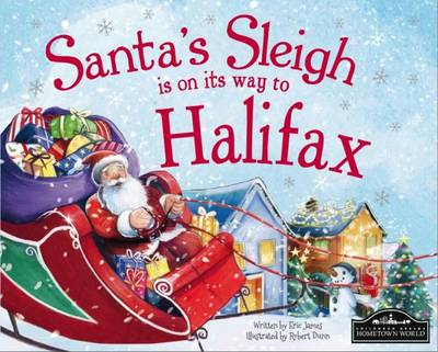 Santa's Sleigh is on it's Way to Halifax by Eric James