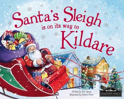 Santa's Sleigh is on it's Way to Kildare by Eric James
