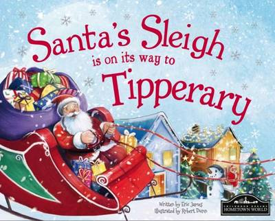 Santa's Sleigh is on it's Way to Tipperary by Eric James