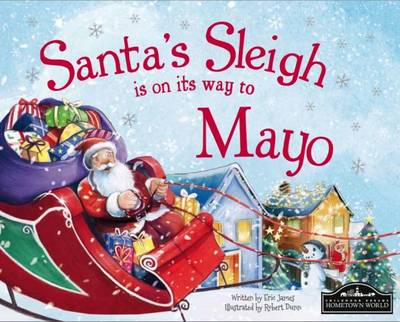 Santa's Sleigh is on it's Way to Mayo by Eric James