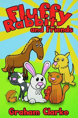 Fluffy Rabbit and Friends by Graham Clarke