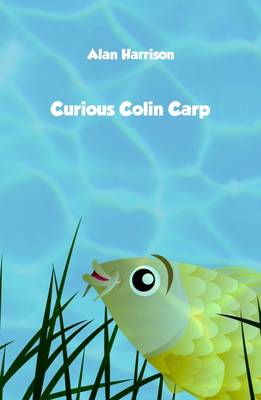 Curious Colin Carp by Alan Harrison