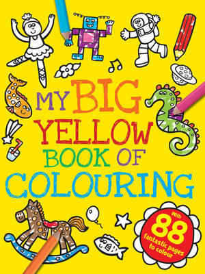 My Big Yellow Book of Colouring by