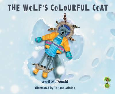 The Wolf's Colourful Coat by Avril McDonald