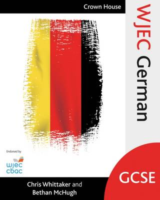 WJEC GCSE German by Chris Whittaker, Bethan McHugh