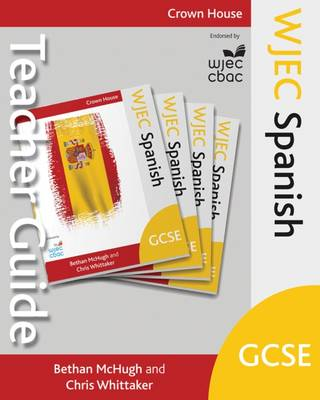 WJEC GCSE Spanish Teacher Guide by Bethan McHugh, Chris Whittaker