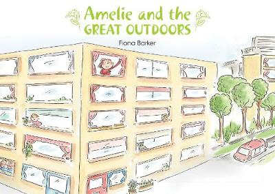 Amelie and the Great Outdoors by Fiona Barker