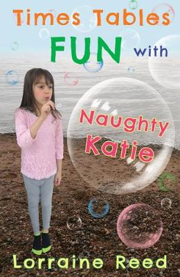 Times Tables Fun with Naughty Katie by Lorraine Reed