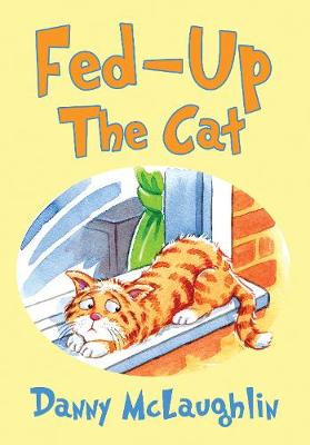 Fed-up the Cat by Danny McLaughlin