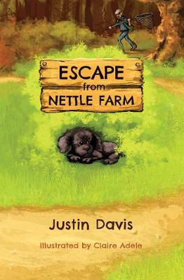 Escape from Nettle Farm by Justin Davis
