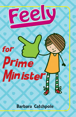Feely for Prime Minister by Barbara Catchpole