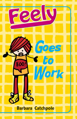 Feely Goes to Work by Barbara Catchpole