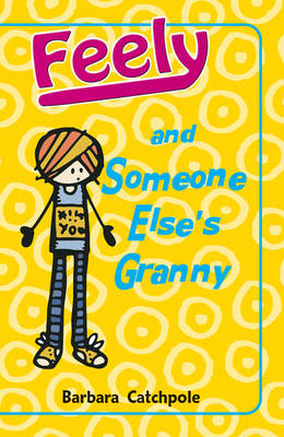 Feely and Someone Else's Granny by Barbara Catchpole