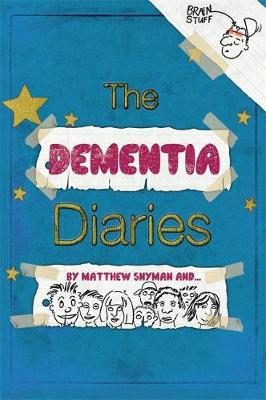 The Dementia Diaries A Novel in Cartoons by Matthew Snyman, Angela Rippon