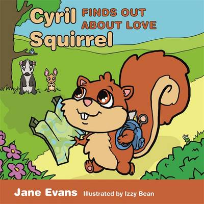 Cyril Squirrel Finds Out About Love by Jane Evans