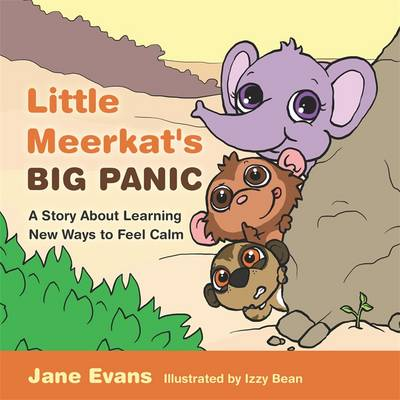 Little Meerkat's Big Panic A Story About Learning New Ways to Feel Calm by Jane Evans