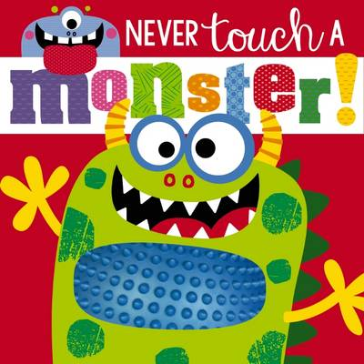 Never Touch a Monster by Rosie Greening