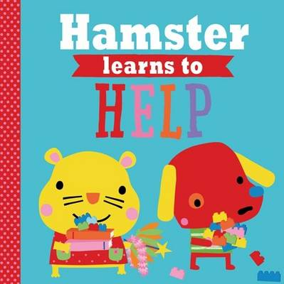 Playdate Pals: Hamster Learns to Help by Rosie Greening