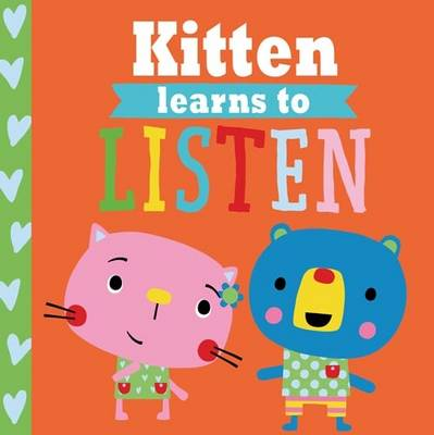 Playdate Pals: Kitten Learns to Listen by Rosie Greening