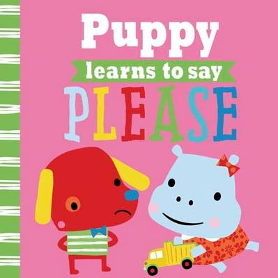 Playdate Pals: Puppy Learns to Say Please by Rosie Greening