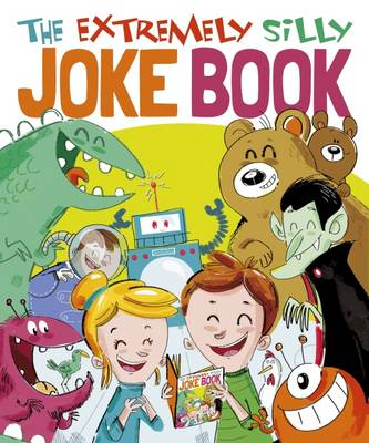 The Extremely Silly Joke Book by Sally Lindley, Joe Fullman