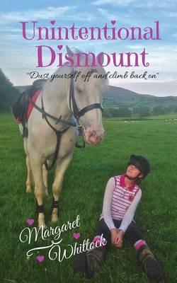 UNINTENTIONAL DISMOUNT by Margaret Whittock