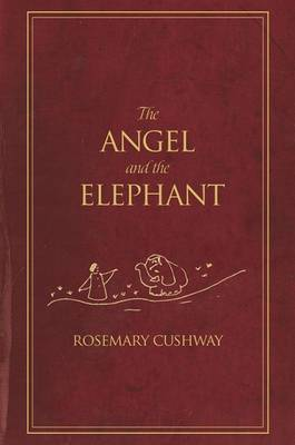 The Angel and the Elephant by Rosemary Lester Cushway