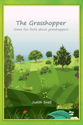 Fun Facts About Familiar Insects: The Grasshopper by Judith Snell