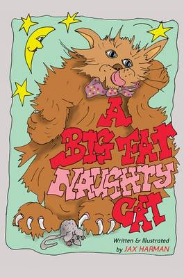 A Big Fat Naughty Cat by Jax Harman