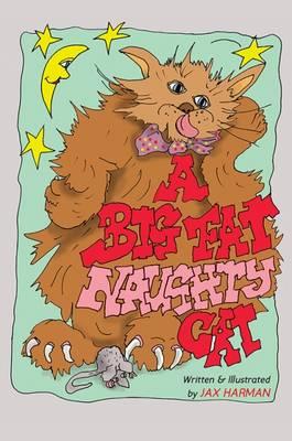 A Big Fat Naughty Cat by Jax Harman