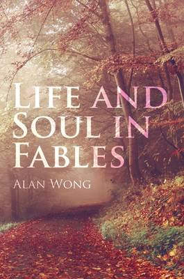 Life and Soul in Fables by Alan Wong