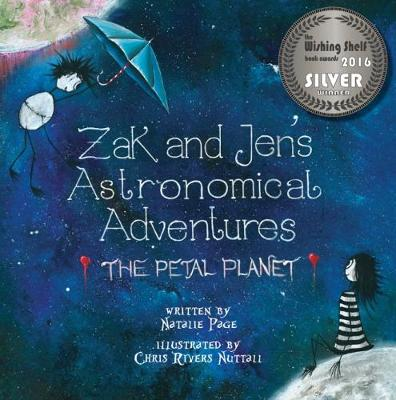 Zak and Jen's Astronomical Adventures: The Petal Planet by Natalie Page, Chris Rivers Nuttall