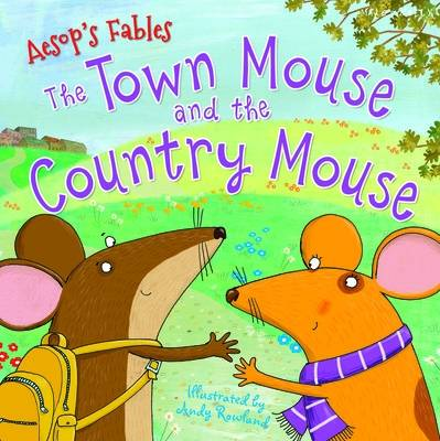 Aesop's Fables the Town Mouse and the Country Mouse by Miles Kelly