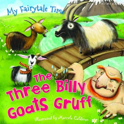 My Fairytale Time the Three Billy Goats Gruff by Miles Kelly